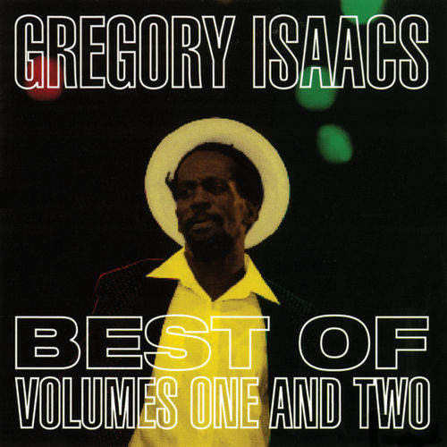 Play & Download Best Of Gregory Isaacs Vols. 1 & 2 by Gregory Isaacs | Napster