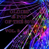 Play & Download Oldies & Pop of the 50's, Vol. 3 by Various Artists | Napster