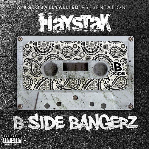 Play & Download B-Side Bangerz by Haystak | Napster