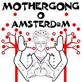 Live in Amsterdam by Mother Gong