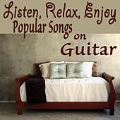 Play & Download Listen, Relax, Enjoy: Popular Songs on Guitar by The O'Neill Brothers Group | Napster