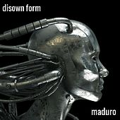 Play & Download Disown Form by Maduro | Napster