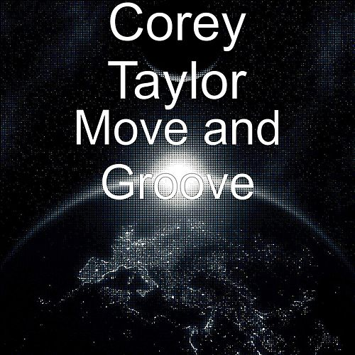 Play & Download Move and Groove by Corey Taylor | Napster