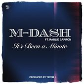 Play & Download It's Been a Minute (feat. Raulie Barron) by M Dash | Napster