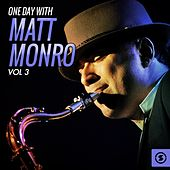 Play & Download One Day with Matt Monro, Vol. 3 by Matt Monro | Napster