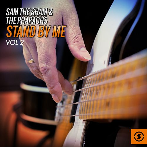 Play & Download Stand by Me, Vol. 2 by Sam The Sham & The Pharaohs | Napster