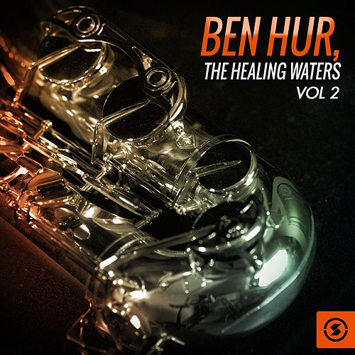 Ben Hur: the Healing Waters, Vol. 2 (Original Motion Picture Soundtrack) by Miklos Rozsa