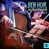 Ben Hur: the Healing Waters, Vol. 3 (Original Motion Picture Soundtrack) by Miklos Rozsa