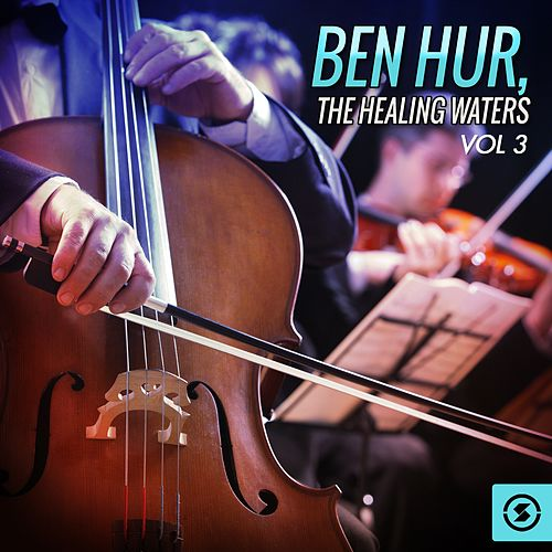 Play & Download Ben Hur: the Healing Waters, Vol. 3 (Original Motion Picture Soundtrack) by Miklos Rozsa | Napster