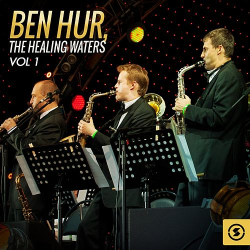 Ben Hur: the Healing Waters, Vol. 1 (Original Motion Picture Soundtrack) by Miklos Rozsa