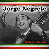 Play & Download Ídolo de América by Jorge Negrete | Napster