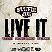 Live It (feat. Chippass, Nikatine da King & Sb Shmack) by Stevie Joe