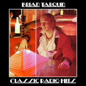 Play & Download Classic Radio Hits by Brian Tarquin | Napster