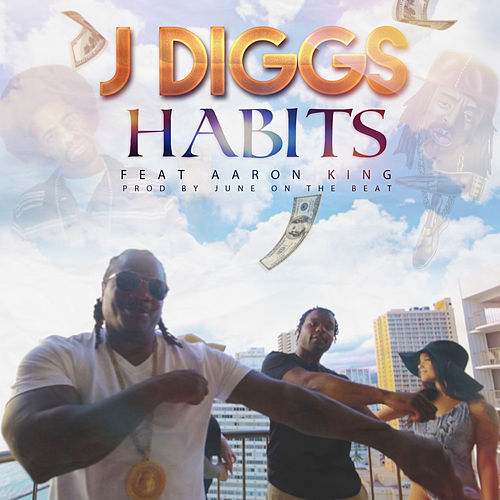 Play & Download Habits (feat. Aaron King) by J-Diggs | Napster