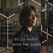 With The Dawn by Bella Hardy