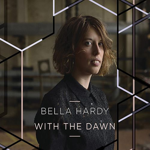 Play & Download With The Dawn by Bella Hardy | Napster