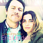 Play & Download Matters of the Heart by Eric Lindell | Napster