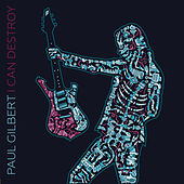 I Can Destroy by Paul Gilbert