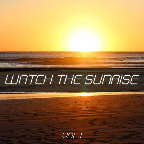 Watch the Sunrise, Vol. 1 by Various Artists