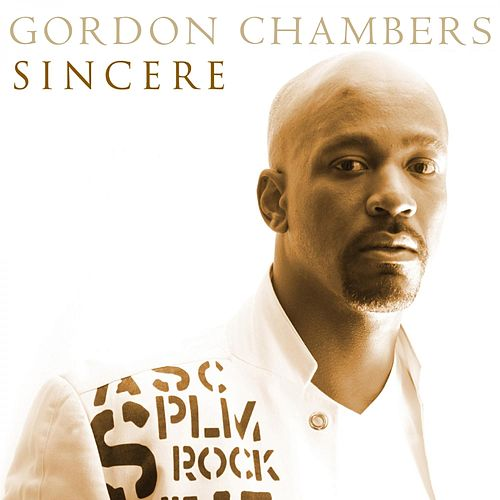 Play & Download Sincere by Gordon Chambers | Napster