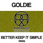 Play & Download Better Keep It Simple by Goldie | Napster