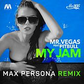 My Jam (Max Persona Remix) [feat. Pitbull] by Mr. Vegas