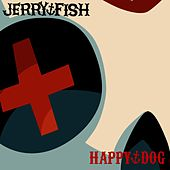 Play & Download Happy Dog by Jerry Fish | Napster