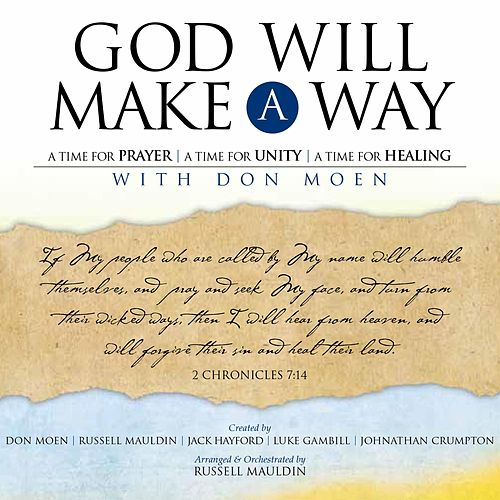 Play & Download God Will Make a Way: A Worship Musical by Don Moen | Napster