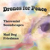 Play & Download Drones for Peace by Mad Dog Friedman | Napster