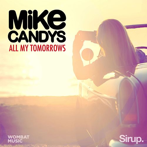 Play & Download All My Tomorrows by Mike Candys | Napster