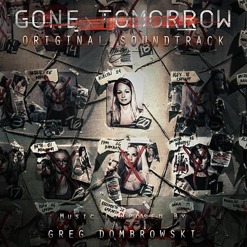 Gone Tomorrow (Original Soundtrack) by Secession Studios
