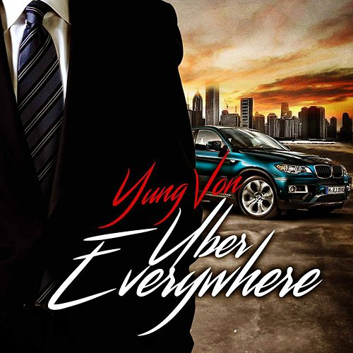 Play & Download Uber Everywhere by Yung Von | Napster
