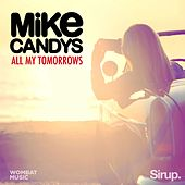 All My Tomorrows by Mike Candys