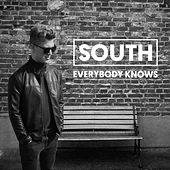 Everybody Knows by South