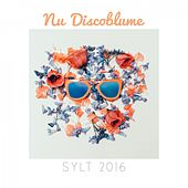 Nu Discoblume Sylt 2016 by Various Artists
