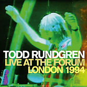 Play & Download Live at the Forum - London 1994 by Todd Rundgren | Napster