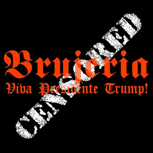 Play & Download Viva Presidente Trump! by Brujeria | Napster