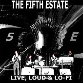 Play & Download Live, Loud, & Lo-Fi by The Fifth Estate | Napster