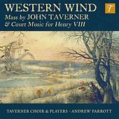 Western Wind: Music by John Taverner & Court Music for Henry VIII by Various Artists