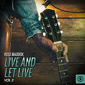 Play & Download Live and Let Live, Vol. 3 by Rose Maddox | Napster