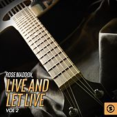 Play & Download Live and Let Live, Vol. 2 by Rose Maddox | Napster