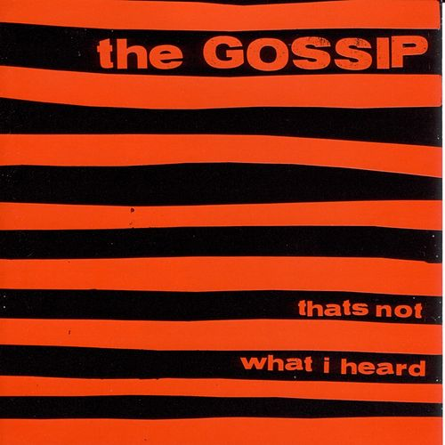 Play & Download That's Not What I Heard by Gossip | Napster
