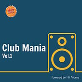 Hit Mania Presents: Club Mania Vol.1 by Various Artists