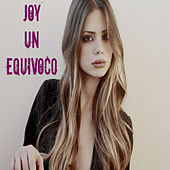 Play & Download Un Equivoco by Joy | Napster