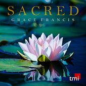 Play & Download Sacred by Grace Francis | Napster