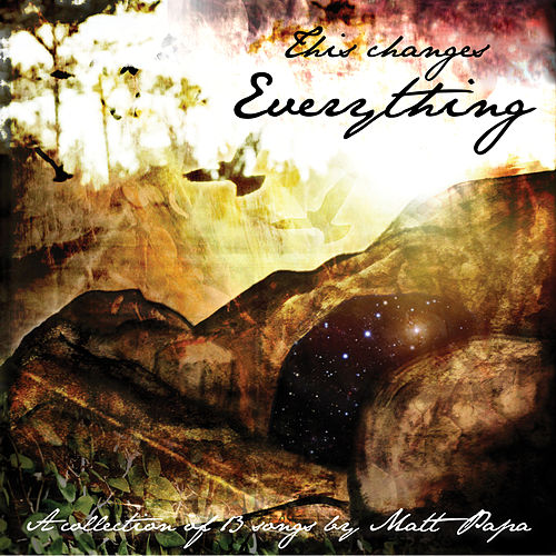 Play & Download This Changes Everything by Matt Papa | Napster