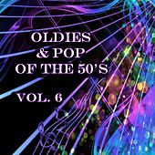Play & Download Oldies & Pop of the 50's, Vol. 6 by Various Artists | Napster