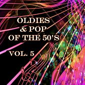 Play & Download Oldies & Pop of the 50's, Vol. 5 by Various Artists | Napster
