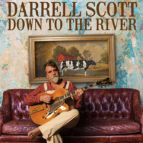 Play & Download Down to the River by Darrell Scott | Napster