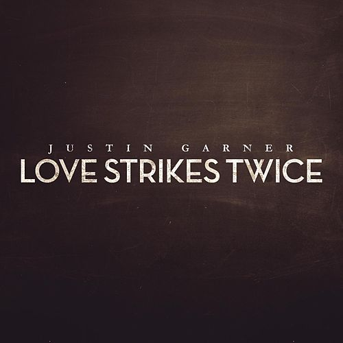 Love Strikes Twice by Justin Garner